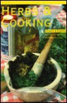 Herbs and Cooking: Herbs and Cooking Handbook#122 Winter 1990 - Ann Lovejoy