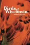 Birds of Wisconsin - B.J. Best