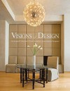 Visions of Design: An Inspired Collection of North America's Finest Interior Designers - Panache Partners, LLC
