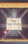 The Final Shofar (Walk in the Light) (Volume 12) - Todd D Bennett