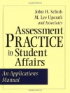 Assessment Practice in Student Affairs: An Applications Manual - John H. Schuh, M. Lee Upcraft
