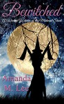 Bewitched: A Wicked Witches of the Midwest Short - Amanda M. Lee