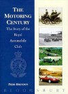 The Motoring Century: Story of the Royal Automobile Club - Piers Brendon