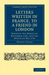 Letters Written in France, to a Friend in London: Between the Month of November 1794, and the Month of May 1795 - Watkin Tench