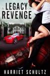 A Legacy of Revenge - Harriet Schultz