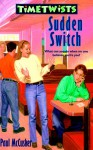Sudden Switch (Mccusker, Paul, Time Twists.) - Paul McCusker