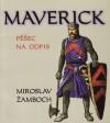 Maverick, pěšec na odpis - Miroslav Žamboch