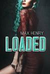 Loaded (Banjaxed Book 2) - Max Henry, Rebecca Berto