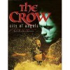 The Crow: City of Angels : A Diary of the Film - Jeff Connor, Robert Zuckerman