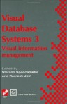 Visual Database Systems 3: Visual Information Management: No. 3 (IFIP Advances in Information and Communication Technology) - Stefano Spaccapietra, Ramesh Jain