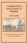 Communities & Courts in Britain, 1150-1900 - Christopher Brooks, Michael Lobban