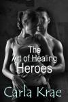 The Art of Healing Heroes - Carla Krae