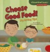 Choose Good Food!: My Eating Tips - Gina Bellisario, Holli Conger