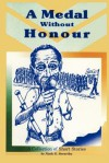 A Medal Without Honour - Nash G Sorariba
