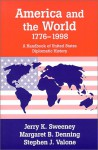 America and the World, 1776-1998: A Handbook of United States Diplomatic History - Jerry K. Sweeney
