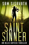 Saint/Sinner (An Allie Krycek Thriller, Book 2) - Sam Sisavath