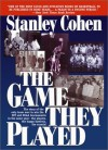 The Game They Played - Stanley Cohen