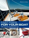 Fast Fixes for Your Boat: 1001 Top Boat Maintenance Tips. Sandy Lindsey - Sandy Lindsey