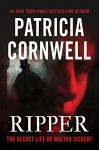 Ripper: The Secret Life of Walter Sickert - Patricia Cornwell