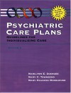Psychiatric Care Plans: Guidelines For Individualizing Care - Marilynn E. Doenges, Mary Frances Moorhouse, Mary C. Townsend