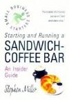 Starting and Running a Sandwich-Coffee Bar - Stephen Miller