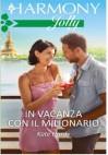 In vacanza con il milionario (Un milionario per marito Vol. 2) - Kate Hardy