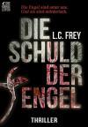 Die Schuld der Engel: Thriller - L.C. Frey, Alex Pohl, Ideekarree Leipzig