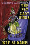 The Fat Lady Sings - Kit Sloane