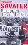 Perdonen Las Molestias: Cronica de Una Batalla Sin Armas Contra Las Armas - Fernando Savater