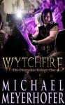 Wytchfire (The Dragonkin Trilogy Book 1) - Michael Meyerhofer