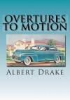 Overtures to Motion - Albert Drake