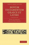 Novum Testamentum Graece Et Latine 2 Volume Set: Volume Set (Cambridge Library Collection Religion) - Karl Lachmann, Philipp Buttmann