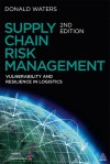 Supply Chain Risk Management: Vulnerability and Resilience in Logistics - Donald Waters