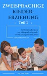 Zweisprachige Kindererziehung: Hintergrundwissen zur bilingualen Sprachentwicklung deines Kindes (German Edition) - Anne Bauer