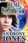 Blue Destiny: The Dynamic Dynasty Trilogy - Anthony Jones