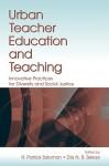 Urban Teacher Education and Teaching - R. Patrick Solomon, Dia N.R. Sekayi