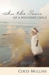 In the Tears of a Wounded Child - Coco Mullins