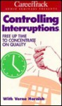 Controlling Interruptions: How to Free an Hour a Day (2 Cassettes) - Verne Harnish