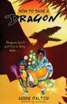 How to Save a Dragon: A World Nine Adventure - Annie Dalton, Carl Pearce