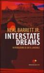 Interstate Dreams - Neal Barrett Jr., Sebastiano Pezzani