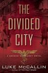 The Divided City (A Gregor Reinhardt Novel) - Luke McCallin