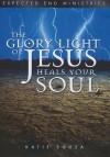 The Glory Light of Jesus Heals Your Soul - Katie Souza