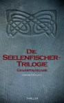Seelenfischer-Trilogie (1450 Seiten - GESAMTAUSGABE) (German Edition) - Hanni Münzer