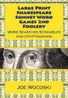 Large Print Edition Shakespeare Sonnet Word Games Second Foolery: Easy to Read Word Games for All (Large Print Shakespeare Sonnet Word Game Foolery) (Volume 2) - Joe Wocoski