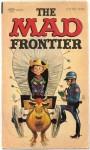 Mad Frontier - William M. Gaines