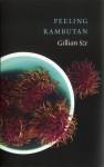 Peeling Rambutan - Gillian Sze
