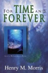For Time and Forever - Henry M. Morris