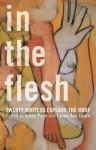 In the Flesh: Twenty Writers Explore the Body - Kathy Page, Lynne Van Luven