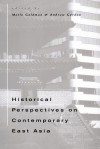 Historical Perspectives on Contemporary East Asia - Merle Goldman