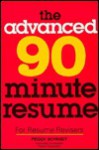 The Advanced 90 Minute Resume - Peggy J. Schmidt